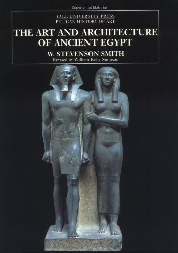 The Art and Architecture of Ancient Egypt (The Yale...