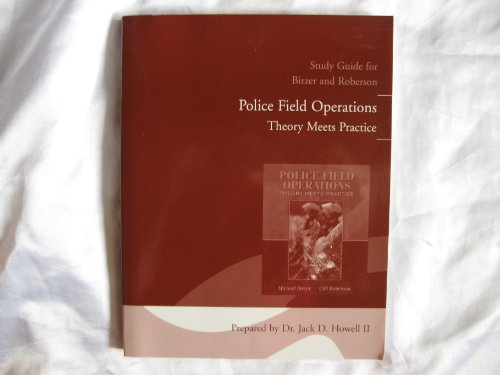 Study Guide for Police Field Operations: Theory Meets Practice