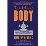 The 4-Hour Body: An Uncommon Guide to Rapid Fat-Loss, Incredible Sex, and Becoming Superhuman ~ Timothy Ferriss