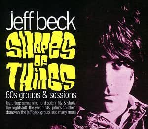 Jeff Beck: Shapes of Things - 60s Groups & Sessions