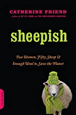 Sheepish : two women, fifty acres, and enough wool to save the planet