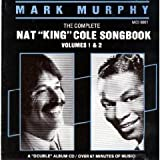 Mark Murphy Sings Nat's Choice: The Complete Nat King Cole Songbook, Vol. 1-2