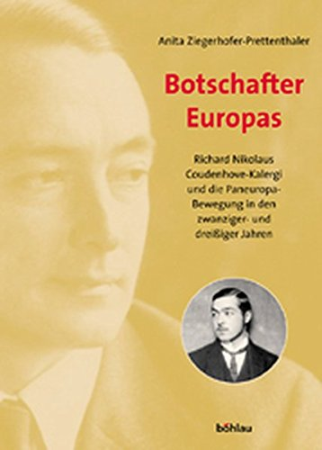 prettenthaler ziegerhofer botschafter europas richard nikolaus coudenhove kalergi und die. Black Bedroom Furniture Sets. Home Design Ideas