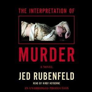 The Interpretation of Murder: A Novel | [Jed Rubenfeld]