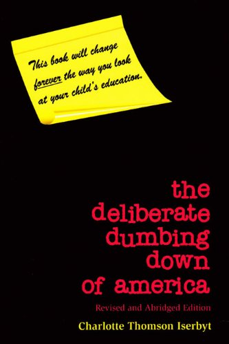 The Deliberate Dumbing Down of America, Revised and Abridged Edition: Charlotte Thomson Iserbyt: 9780966707113: Amazon.com: Books