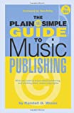 The Plain and Simple Guide to Music Publishing, 2nd Edition