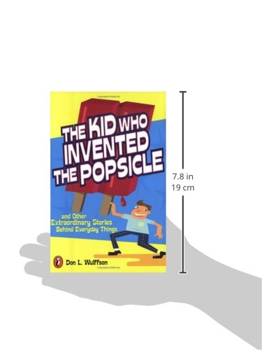 The Kid Who Invented The Popsicle And Other Surprising