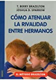 img - for Como Atenuar La Rivalidad Entre Hermanos. El Precio Es En Dolares book / textbook / text book