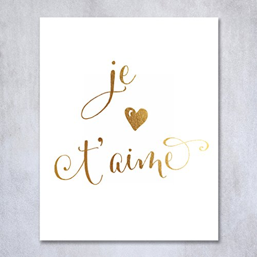 Je T'aime Gold Foil Print Sign Modern Calligraphy French I Love You Quote Lovers Newlywed Inspirational Bridal Gift 8x10 5x7 Poster Wall Art