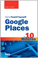 Sams Teach Yourself Google Places in 10 Minutes ebook download