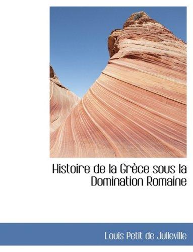 Histoire de la GrAuce sous la Domination Romaine