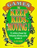 img - for Games to Keep Kids Moving: P.E. Activities to Promote Total Participation, Self-Esteem, and Fun for Grades 3-8 [Paperback] [1995] Robert C. Dieden, Bob Dieden book / textbook / text book
