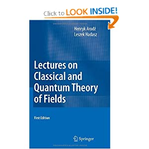 Lectures on Classical and Quantum Theory of Fields Henryk Arodz, Leszek Hadasz