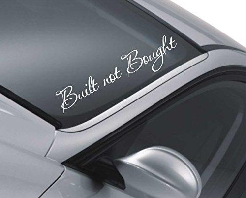 built-not-bought-windscreen-sticker-car-vauxhall-jaguar-dub-bumper-decal-m121