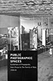 Roland Barthes Public Photographic Spaces: Propaganda Exhibitions from Pressa to The Family of Man, 1928-55