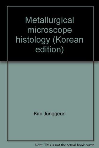 Metallurgical Microscope Histology (Korean Edition)