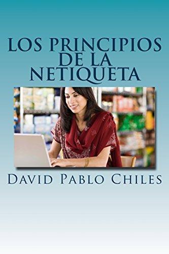Los Principios de la Netiqueta: Volume 1 (Netiquette Libros)