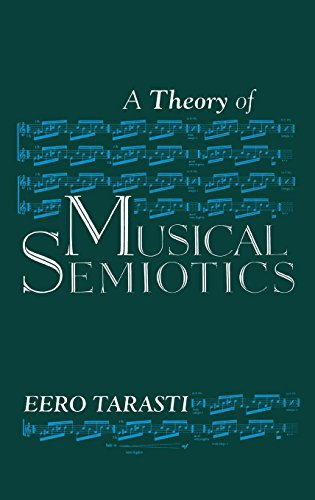 A Theory of Musical Semiotics (Advances in Semiotics)