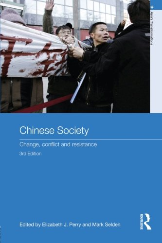 Chinese Society: Change, Conflict and Resistance (Asia's Transformations)
