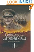Commando to Captain General: The Life of Brigadier Peter Young