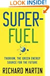 SuperFuel: Thorium, the Green Energy...