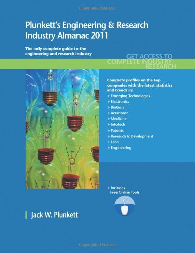 Plunkett's Engineering & Research Industry Almanac 2011