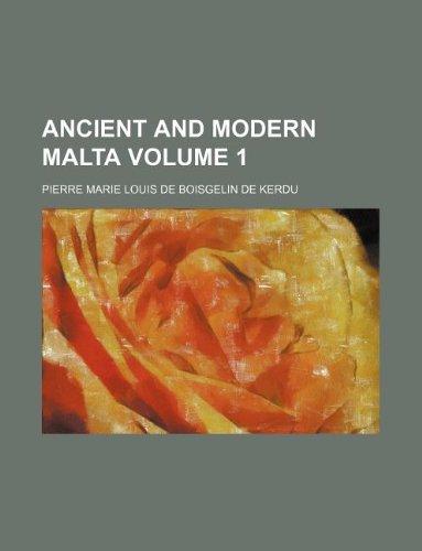 Ancient and modern Malta Volume 1