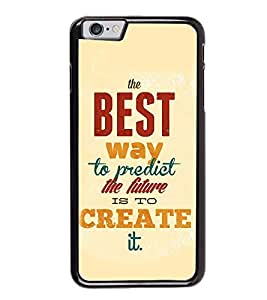 Fuson Premium 2D Back Case Cover Create Future With blue Background Degined For Apple iPhone 6