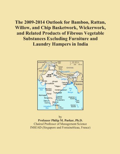 The 2009-2014 Outlook for Bamboo, Rattan, Willow, and Chip Basketwork, Wickerwork, and Related Products of Fibrous Vegetable Substances Excluding Furniture and Laundry Hampers in India PDF
