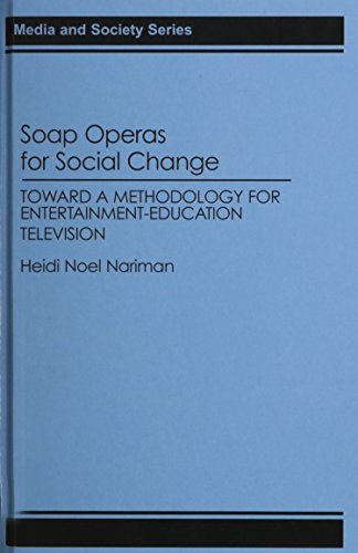 Soap Operas for Social Change: Toward a Methodology for Entertainment-Education Television (Contributions in Women's Stu