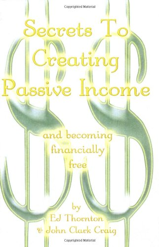 Secrets To Creating Passive Income and becoming financially free - even in a slow economy