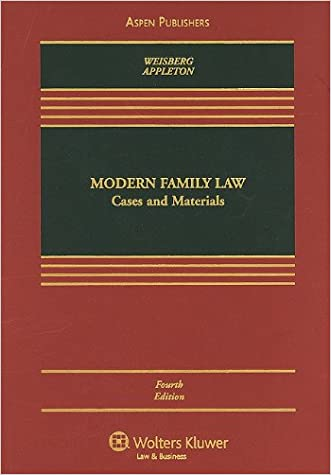Modern Family Law: Cases & Materials, Fourth Edition written by D. Kelly Weisberg