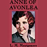 Anne of Avonlea (       UNABRIDGED) by L.M. Montgomery Narrated by Susan O'Malley