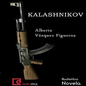 Kalashnikov | [Alberto Vázquez -Figueroa]