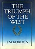 The Triumph of the West (0563200707) by Roberts, J M