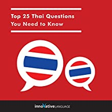 Top 25 Thai Questions You Need to Know Audiobook by  Innovative Language Learning LLC Narrated by  Innovative Language Learning LLC