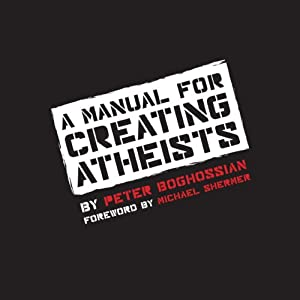 A Manual for Creating Atheists Audiobook