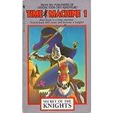 Secret of the Knights (Time Machine, No. 1) (0553253689) by Jim Gasperini