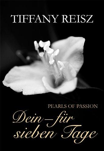 Tiffany Reisz - Pearls of Passion: Dein - Für sieben Tage