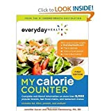 Everyday Health My Calorie Counter: Complete Nutritional Information on More Than 8,000 Popular Brands, Fast-food Chains, and Restaurant Menus