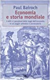 img - for Economia e storia mondiale. I miti e i paradossi delle leggi dell'economia in un saggio polemico e provocatorio book / textbook / text book
