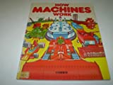 How Machines Work (Children's World) (086020197X) by Christopher Rawson
