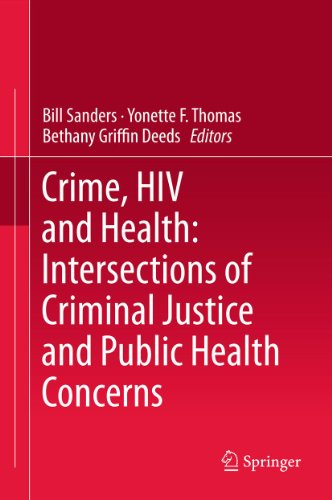 Bill Sanders, Yonette F. Thomas  Bethany Griffin Deeds - Crime, HIV and Health: Intersections of Criminal Justice and Public Health Concerns