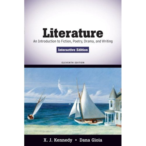Literature: An Introduction to Fiction, Poetry, Drama,...
