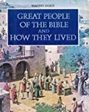 Great People of the Bible and How They Lived (0276000730) by Reader's Digest
