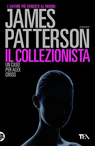 James Patterson - Il collezionista: Un caso di Alex Cross