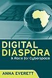 Digital Diaspora: A Race for Cyberspace (SUNY Series Cultural Studies in Cinema/Video)