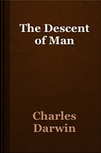 Charles Darwin - The Descent of Man (Illustrated)