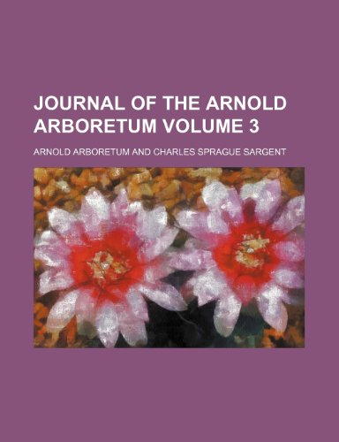 Journal of the Arnold Arboretum Volume 3