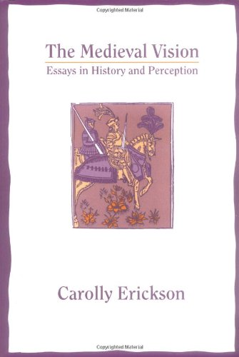 The Medieval Vision: Essays in History and Perception